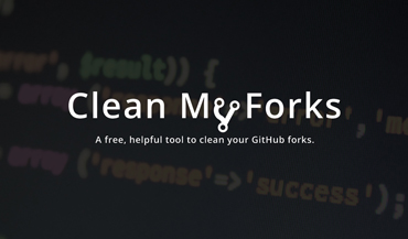 Clean My Forks - A free, helpful tool to clean your old GitHub forks.